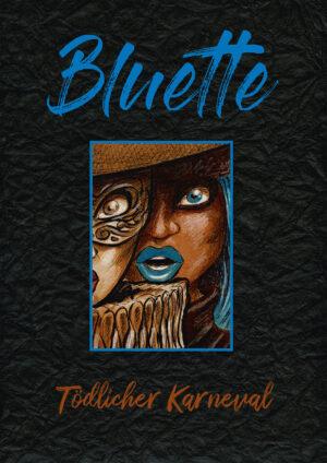 BLUETTE – Tödlicher Karneval
